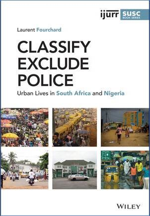 Classify, Exclude, Police: Urban Lives in South Africa and Nigeria