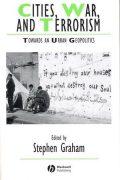 Cities, War, and Terrorism: Towards an Urban Geopolitics