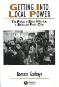 Getting Into Local Power: The Politics of Ethnic Minorities in British and French Cities