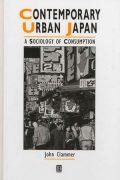 Contemporary Urban Japan: A Sociology of Consumption